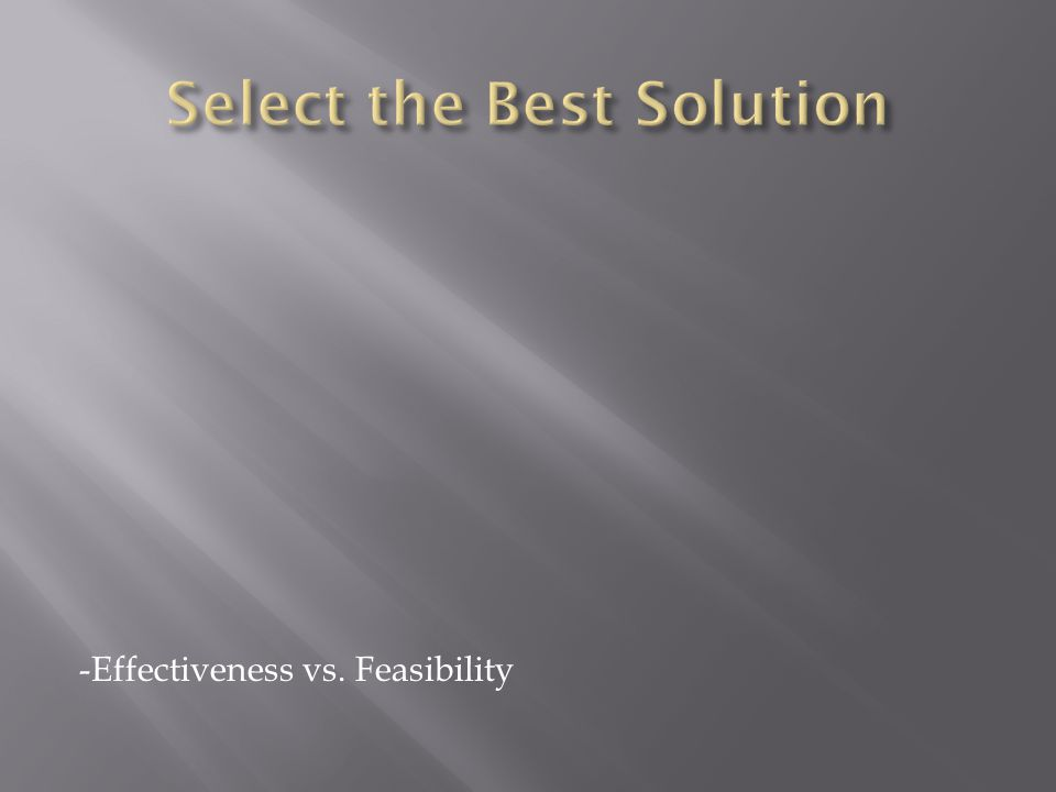 -Effectiveness vs. Feasibility