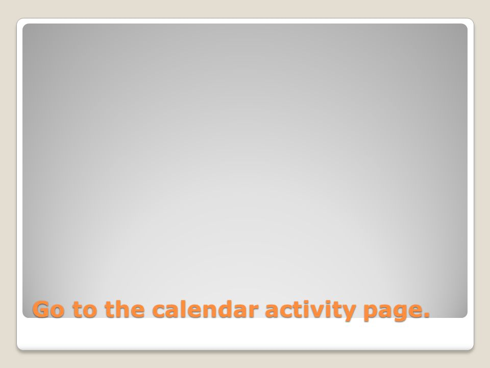 Go to the calendar activity page.
