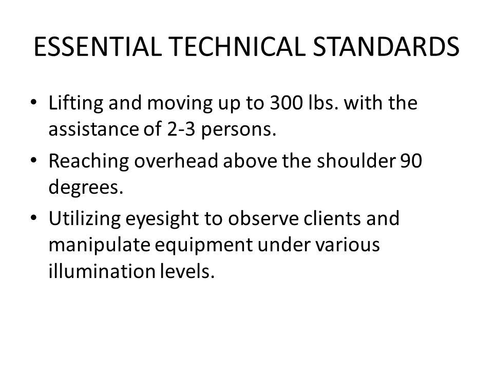 ESSENTIAL TECHNICAL STANDARDS Lifting and moving up to 300 lbs.