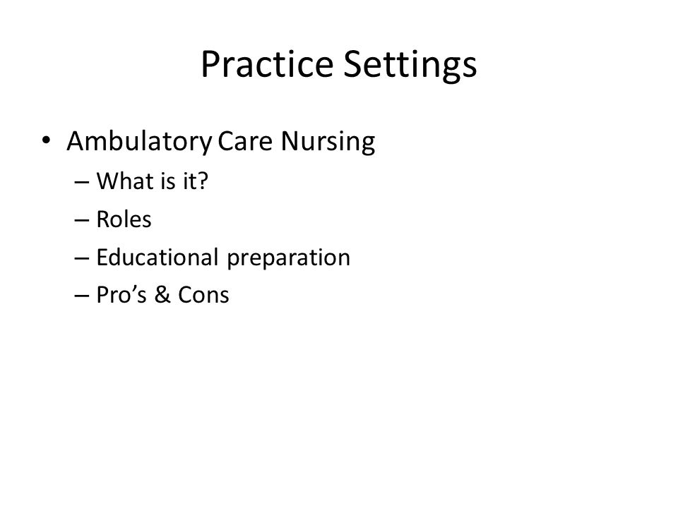 Practice Settings Ambulatory Care Nursing – What is it.