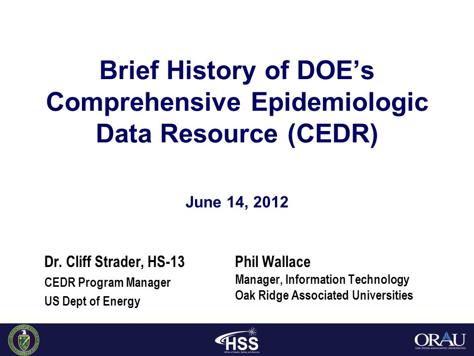 June 14, 2012 Brief History of DOE's Comprehensive Epidemiologic Data Resource (CEDR) Dr.