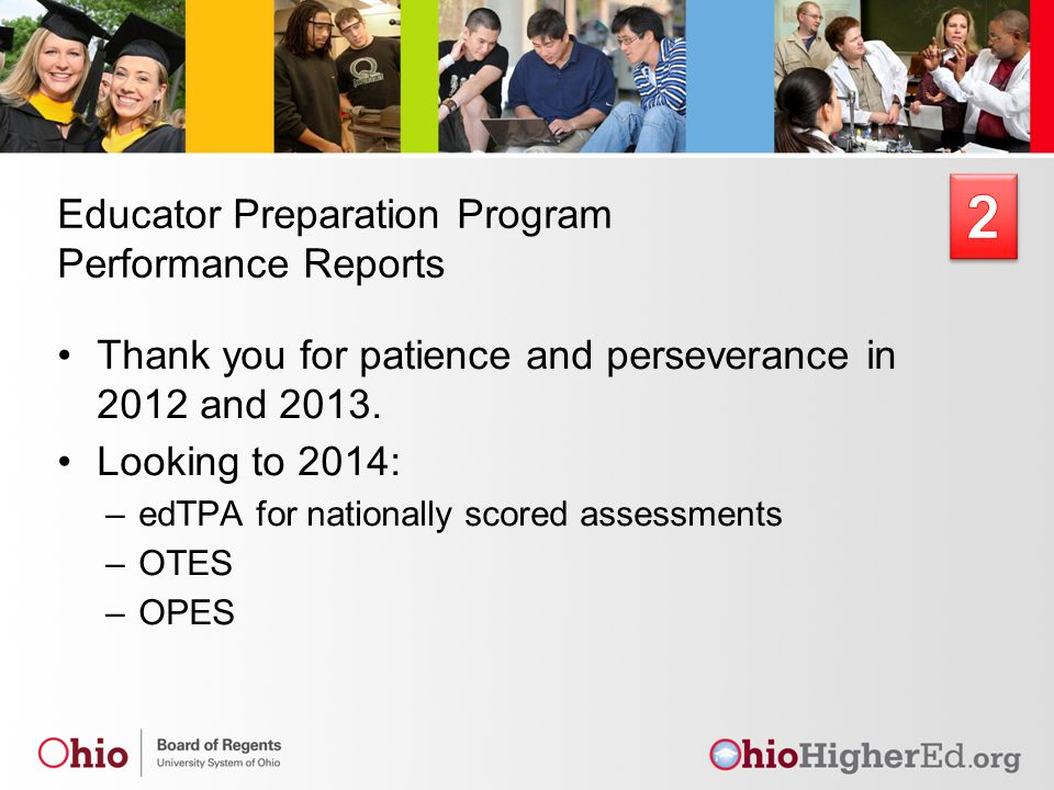 Educator Preparation Program Performance Reports Thank you for patience and perseverance in 2012 and 2013.