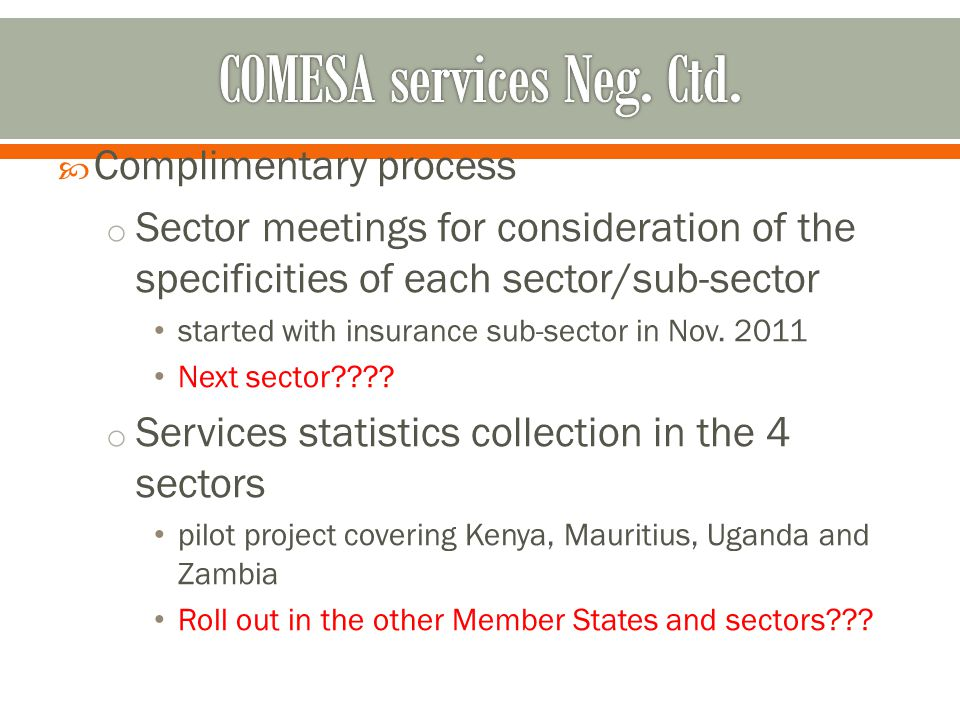  Complimentary process o Sector meetings for consideration of the specificities of each sector/sub-sector started with insurance sub-sector in Nov.