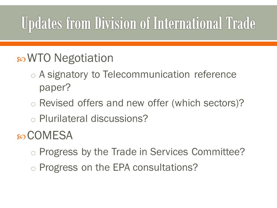  WTO Negotiation o A signatory to Telecommunication reference paper.