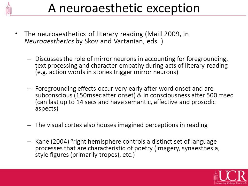 A neuroaesthetic exception The neuroaesthetics of literary reading (Maill 2009, in Neuroaesthetics by Skov and Vartanian, eds.