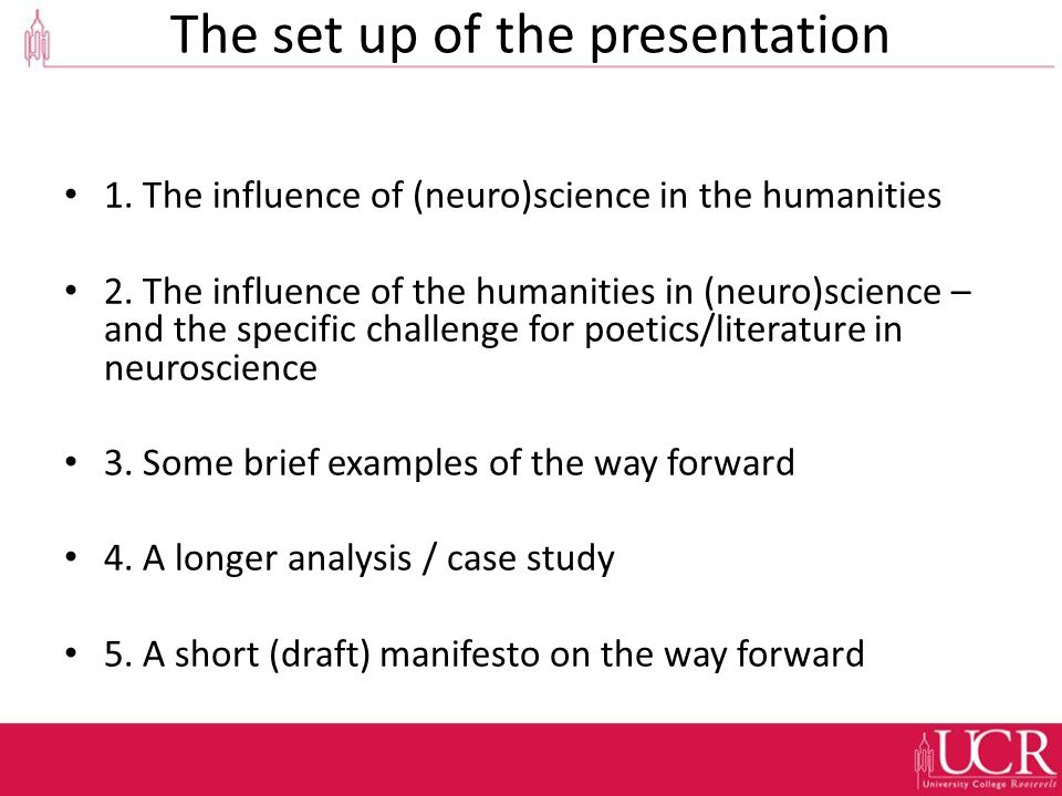The set up of the presentation 1. The influence of (neuro)science in the humanities 2.