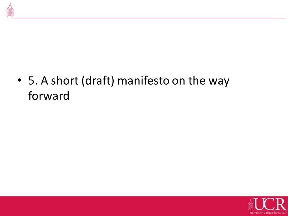 5. A short (draft) manifesto on the way forward