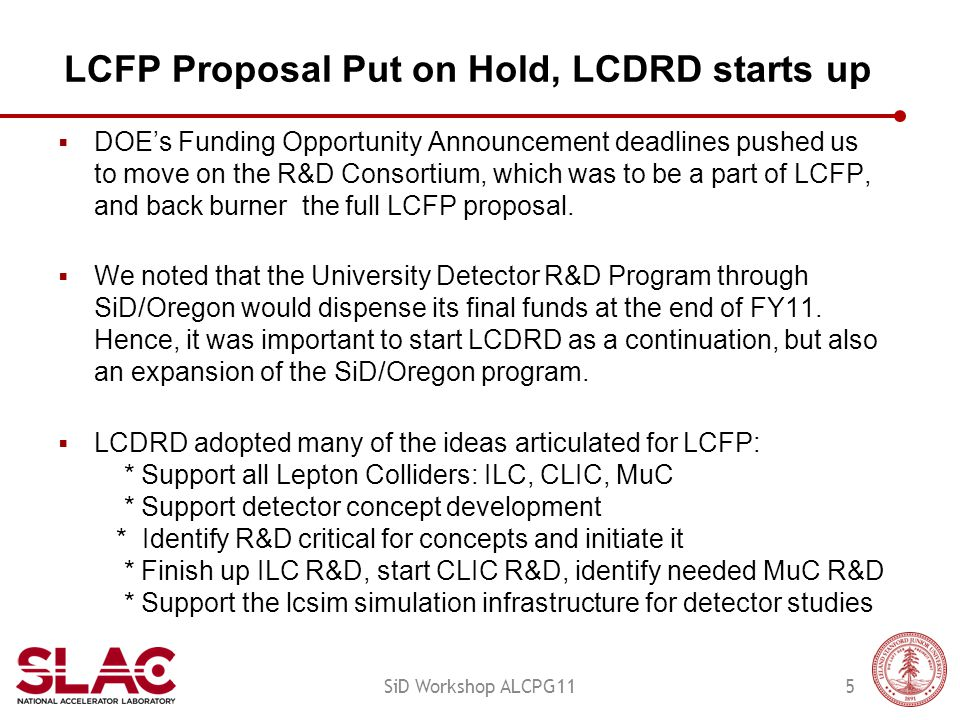 LCFP Proposal Put on Hold, LCDRD starts up  DOE's Funding Opportunity Announcement deadlines pushed us to move on the R&D Consortium, which was to be a part of LCFP, and back burner the full LCFP proposal.