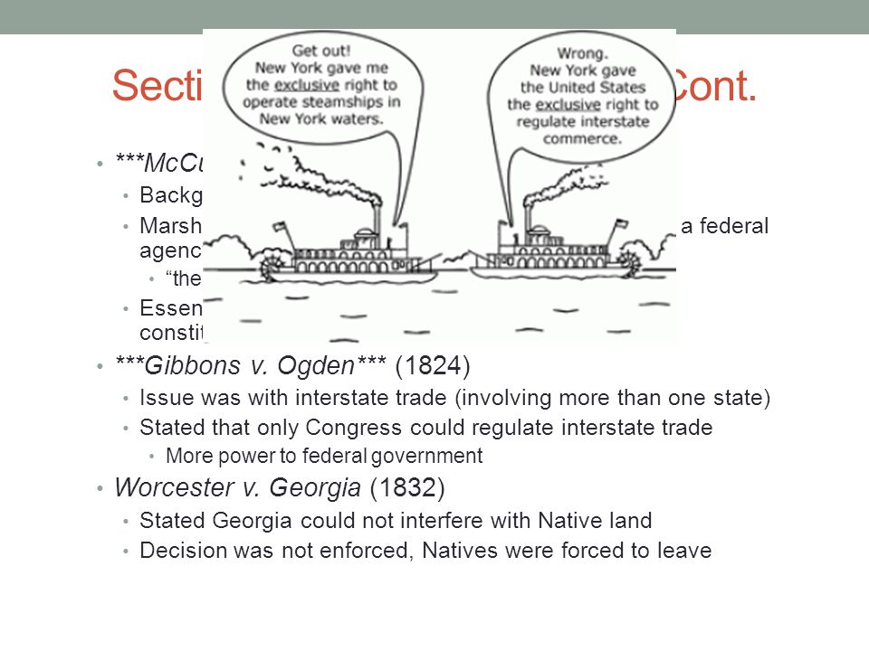 Sectionalism and Nationalism Cont. ***McCulloch v.