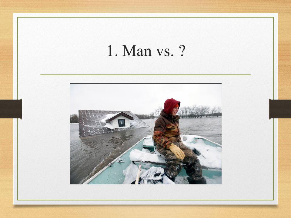 1. Man vs.