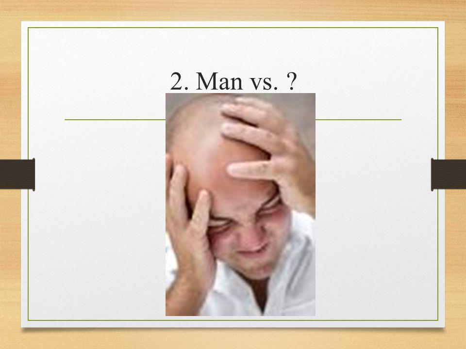 2. Man vs.