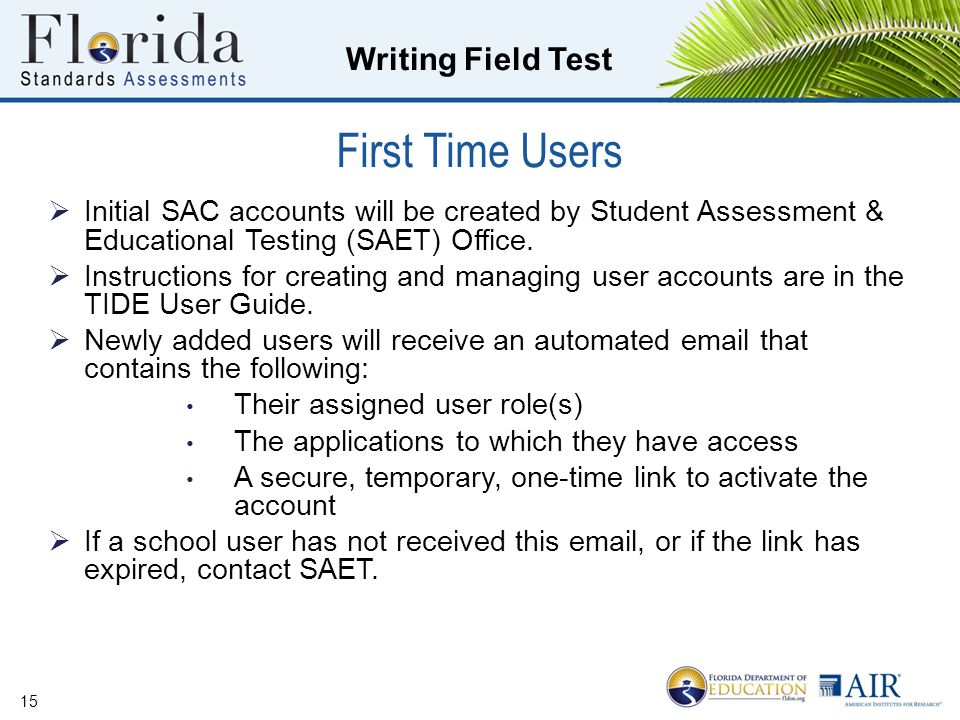 Writing Field Test First Time Users  Initial SAC accounts will be created by Student Assessment & Educational Testing (SAET) Office.