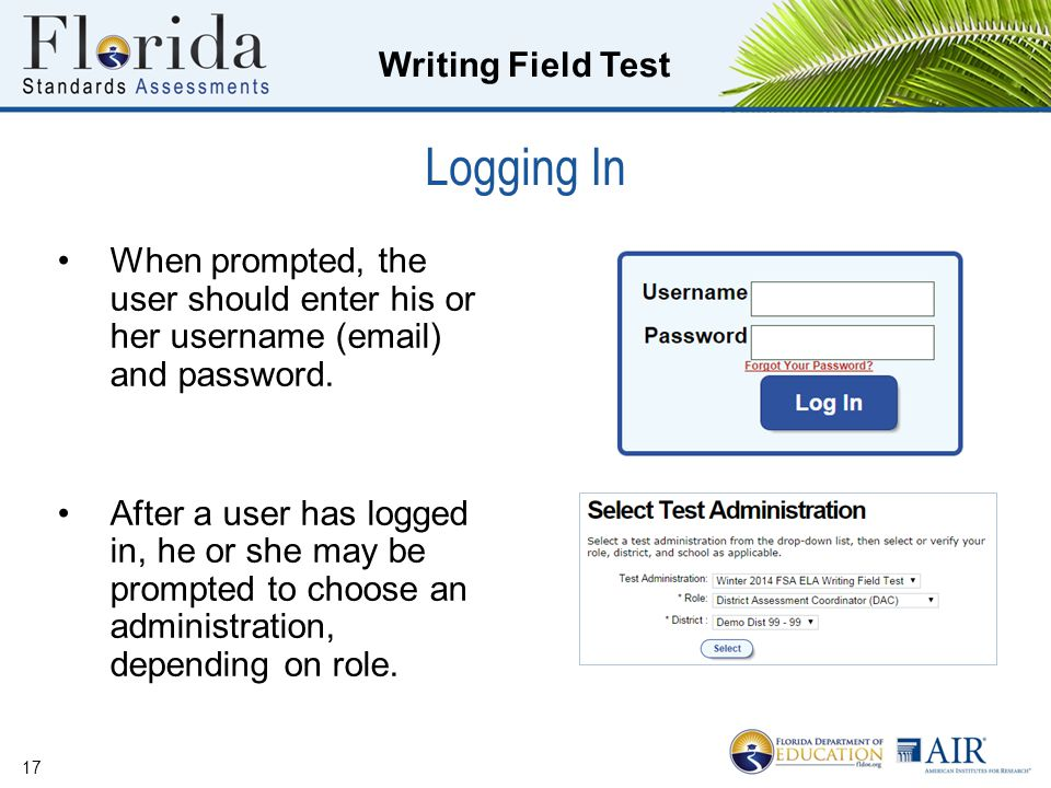 Writing Field Test Logging In 17 When prompted, the user should enter his or her username (email) and password.