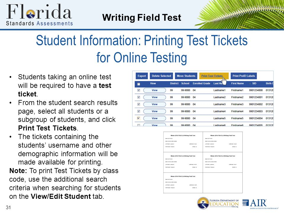 Writing Field Test Student Information: Printing Test Tickets for Online Testing 31 Students taking an online test will be required to have a test ticket.