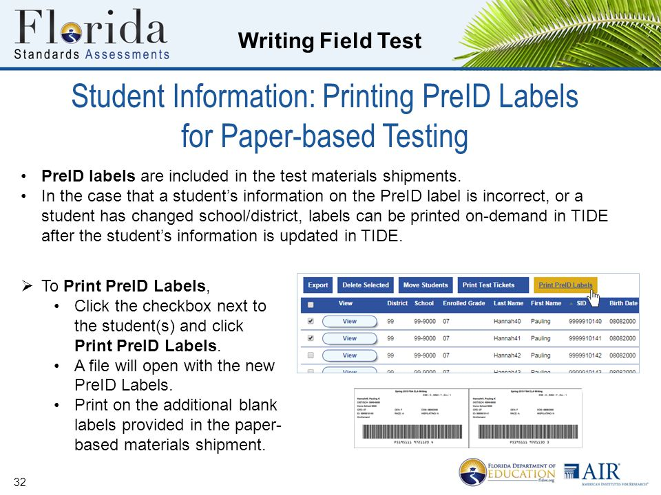 Writing Field Test Student Information: Printing PreID Labels for Paper-based Testing 32 PreID labels are included in the test materials shipments.