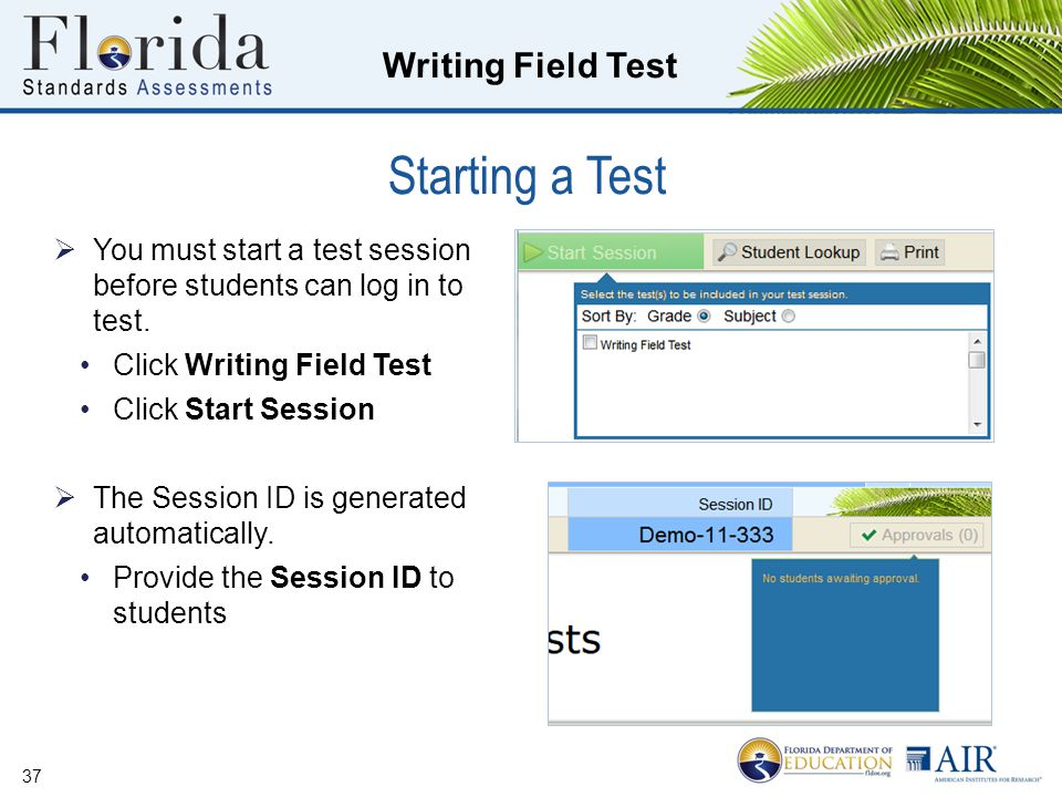 Writing Field Test Starting a Test  You must start a test session before students can log in to test.