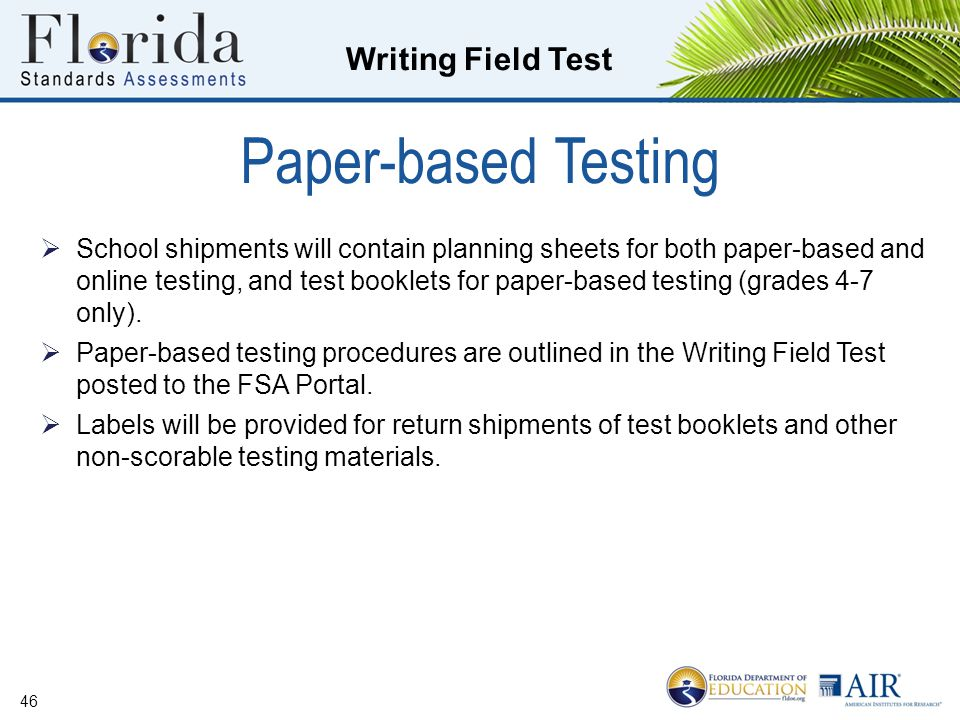 Writing Field Test Paper-based Testing  School shipments will contain planning sheets for both paper-based and online testing, and test booklets for paper-based testing (grades 4-7 only).