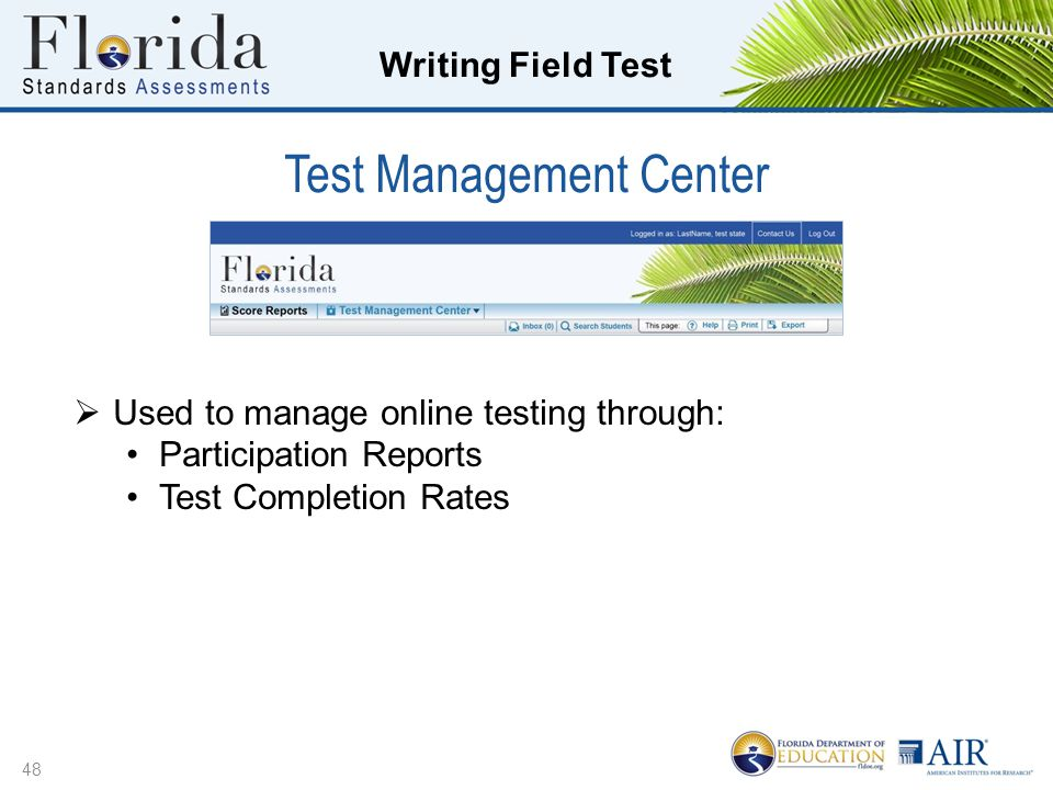 Writing Field Test Test Management Center 48  Used to manage online testing through: Participation Reports Test Completion Rates
