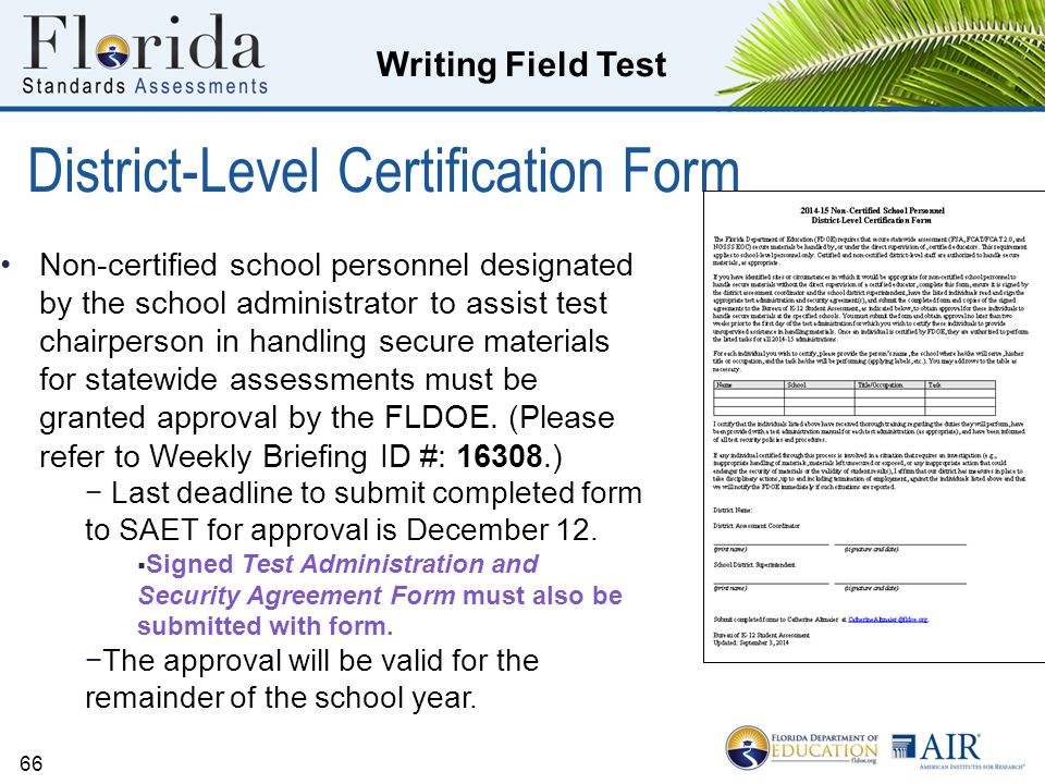 Writing Field Test District-Level Certification Form Non-certified school personnel designated by the school administrator to assist test chairperson in handling secure materials for statewide assessments must be granted approval by the FLDOE.