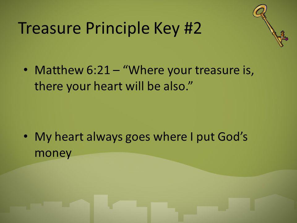 Treasure Principle Key #3 Philippians 3:20 – But our citizenship is in heaven.