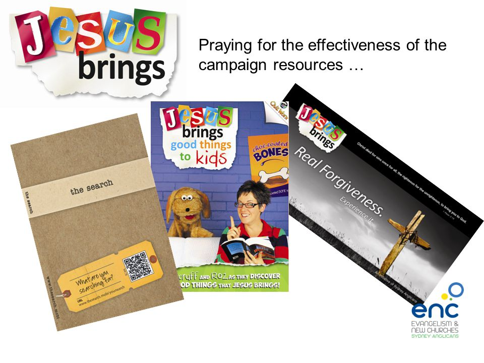 Praying for the effectiveness of the campaign resources …