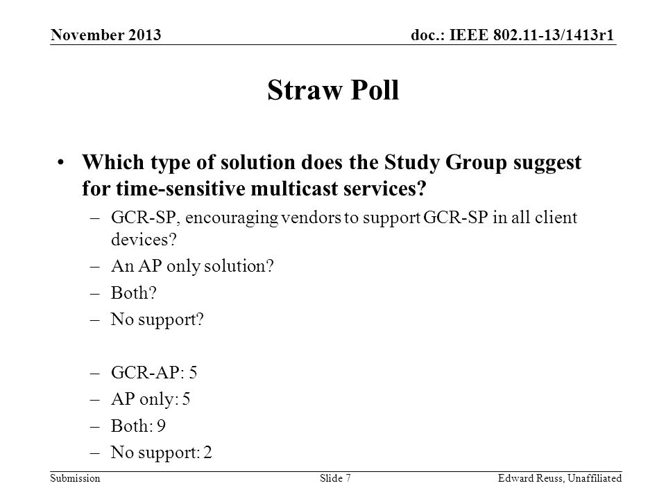 doc.: IEEE 802.11-13/1413r1 Submission Straw Poll Which type of solution does the Study Group suggest for time-sensitive multicast services? –GCR-SP,