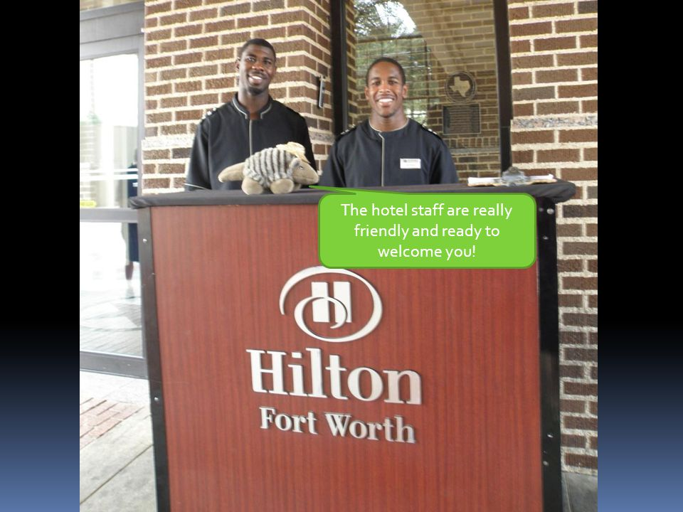 The hotel staff are really friendly and ready to welcome you!