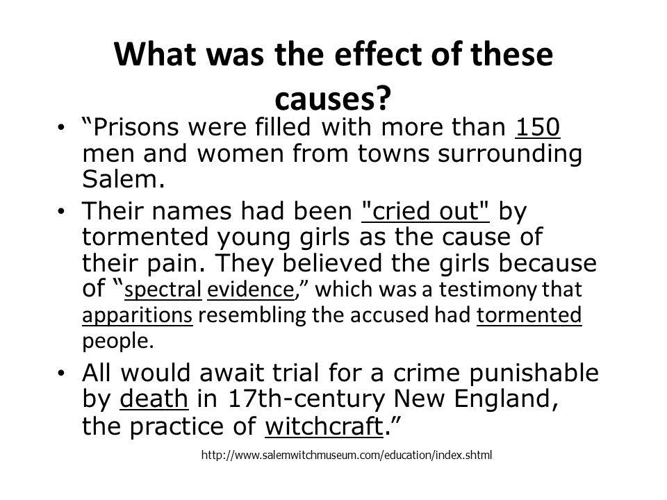 Why did the Salem Witch Trials happen? 3. groups among Salem Village fanatics and rivalry with nearby Salem Town, 4. a recent small pox epidemic, and