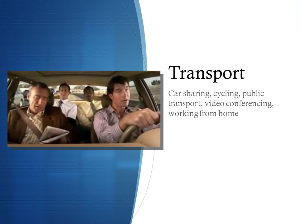 Transport Car sharing, cycling, public transport, video conferencing, working from home