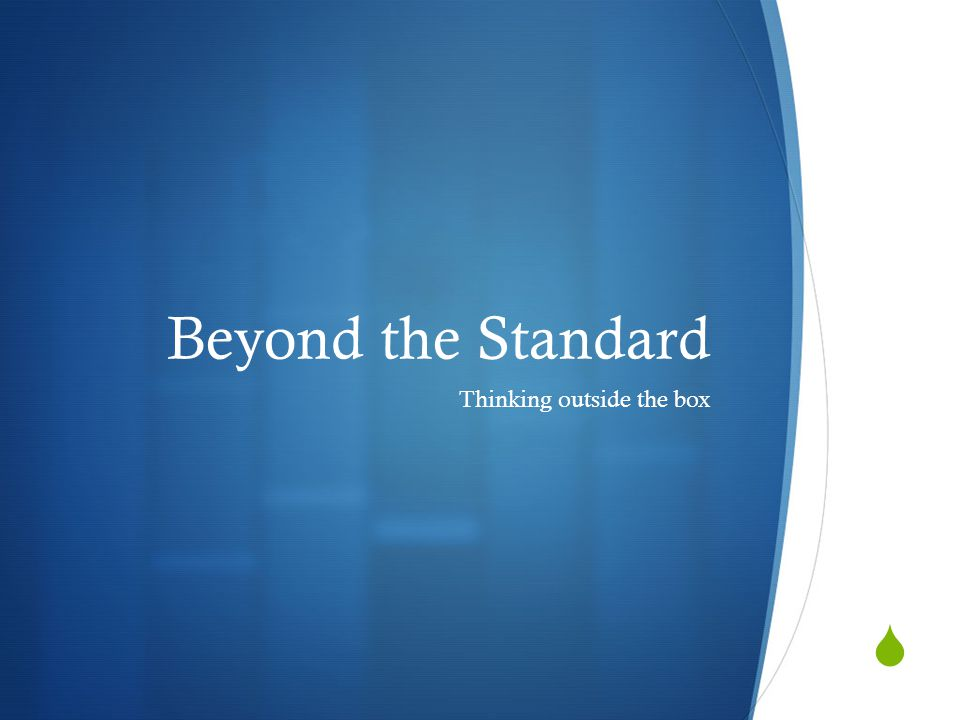  Beyond the Standard Thinking outside the box