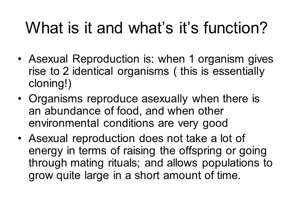 There are 5 types of Asexual Reproduction: 1.Binary Fission 2.Budding 3.Fragmentation 4.Spore Formation 5.Vegetative Reproduction