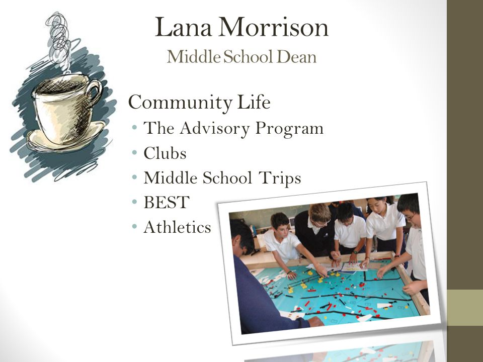 Lana Morrison Middle School Dean Community Life The Advisory Program Clubs Middle School Trips BEST Athletics