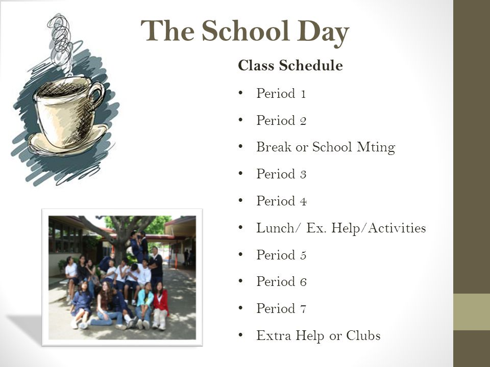The School Day Class Schedule Period 1 Period 2 Break or School Mting Period 3 Period 4 Lunch/ Ex.