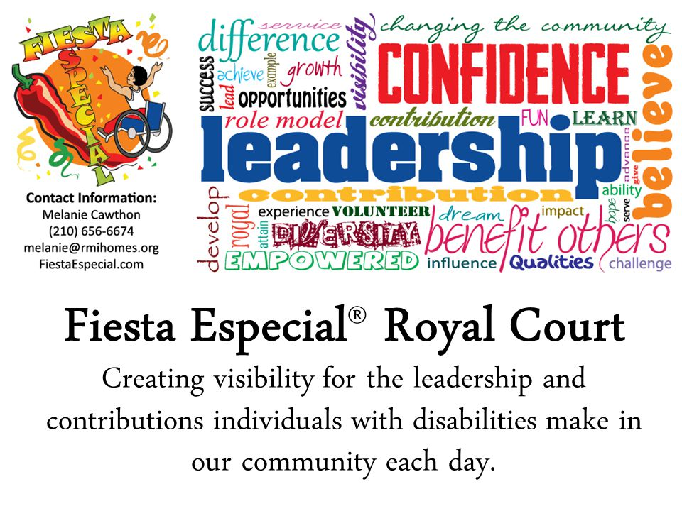 Fiesta Especial ® Royal Court Creating visibility for the leadership and contributions individuals with disabilities make in our community each day.