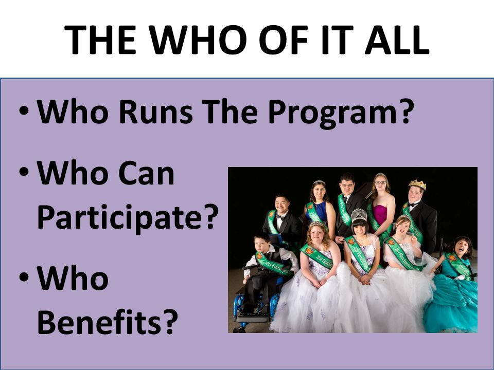 Who Runs The Program? Who Can Participate? Who Benefits? THE WHO OF IT ALL