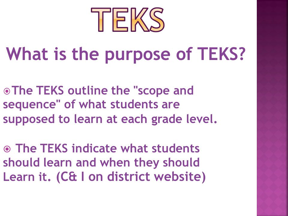 What is the purpose of TEKS.
