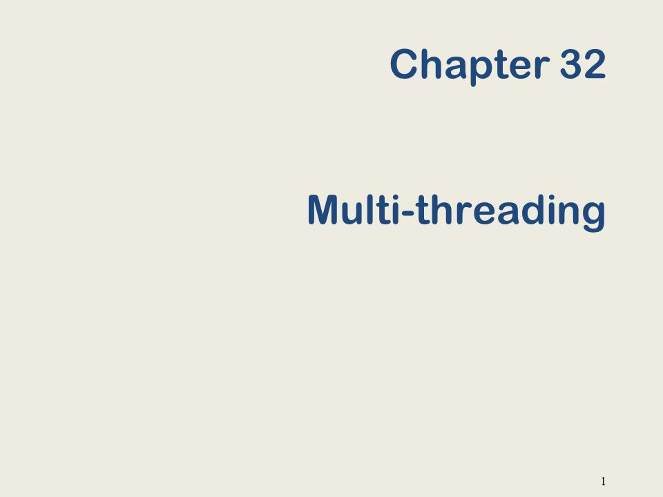 Chapter 32 Multi-threading 1