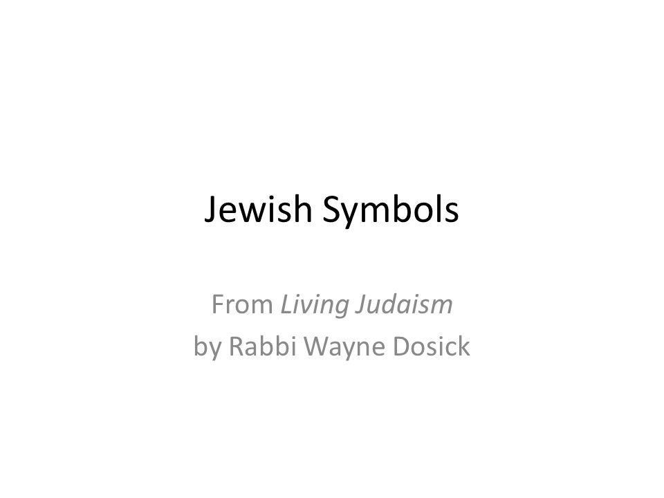 Jewish Symbols From Living Judaism by Rabbi Wayne Dosick