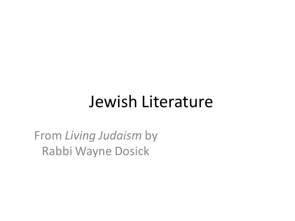 Jewish Literature From Living Judaism by Rabbi Wayne Dosick