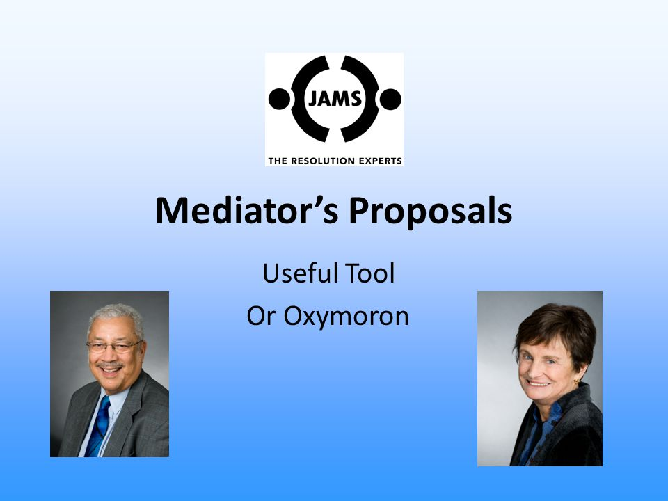 Mediator's Proposals Useful Tool Or Oxymoron