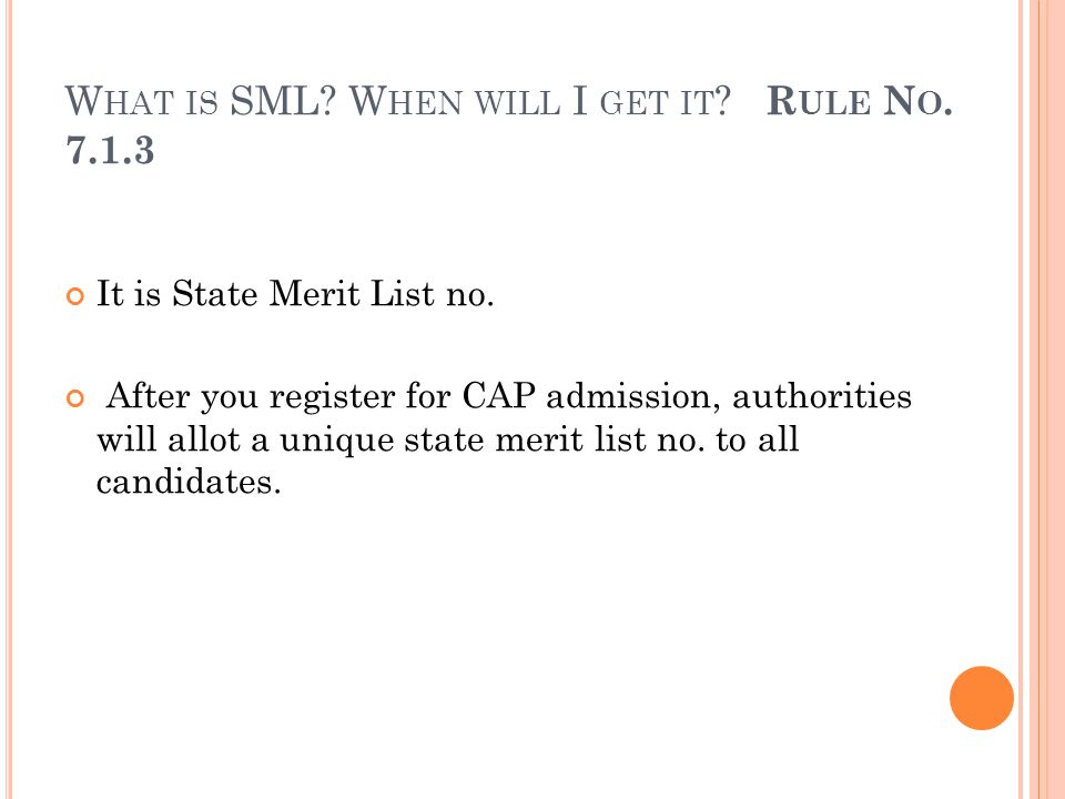 W HAT IS SML. W HEN WILL I GET IT . R ULE N O. 7.1.3 It is State Merit List no.