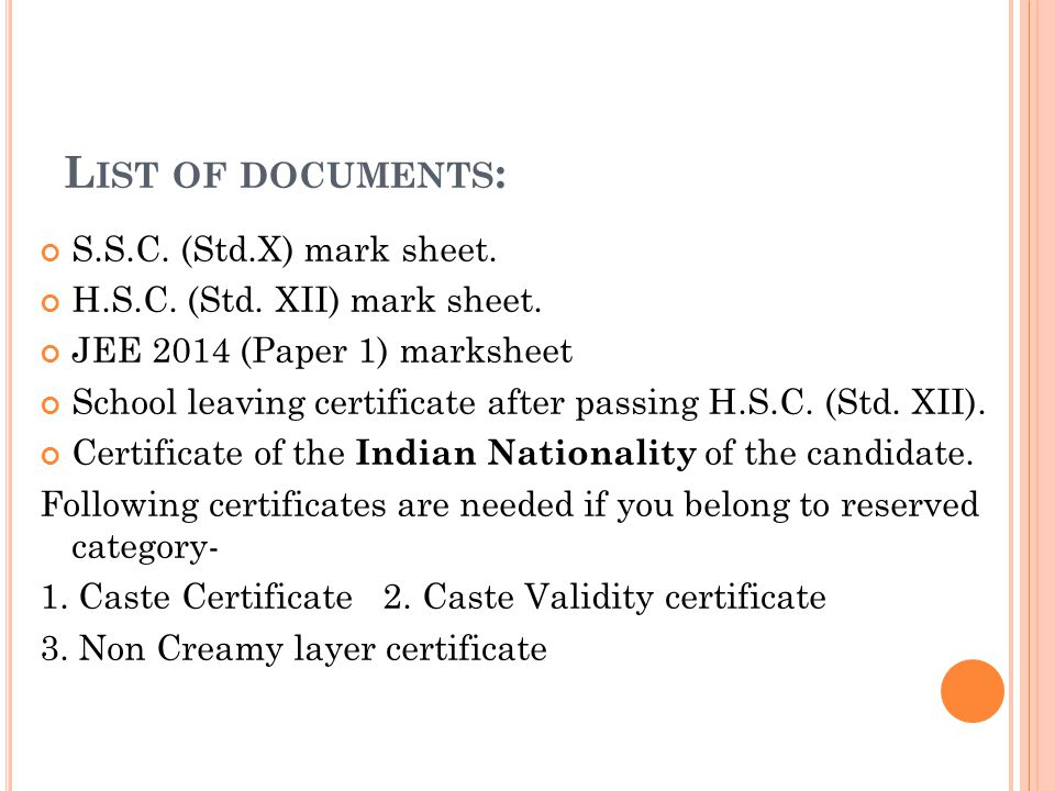 L IST OF DOCUMENTS : S.S.C. (Std.X) mark sheet. H.S.C.