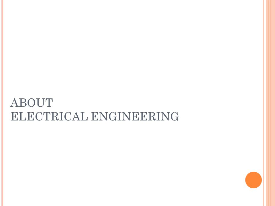 ABOUT ELECTRICAL ENGINEERING