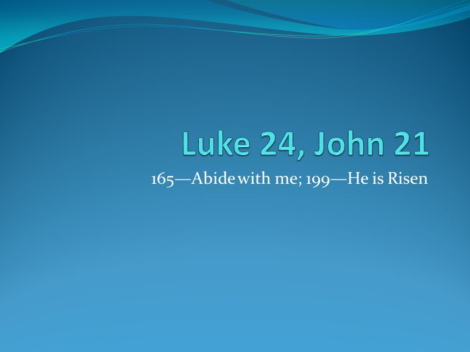 165—Abide with me; 199—He is Risen