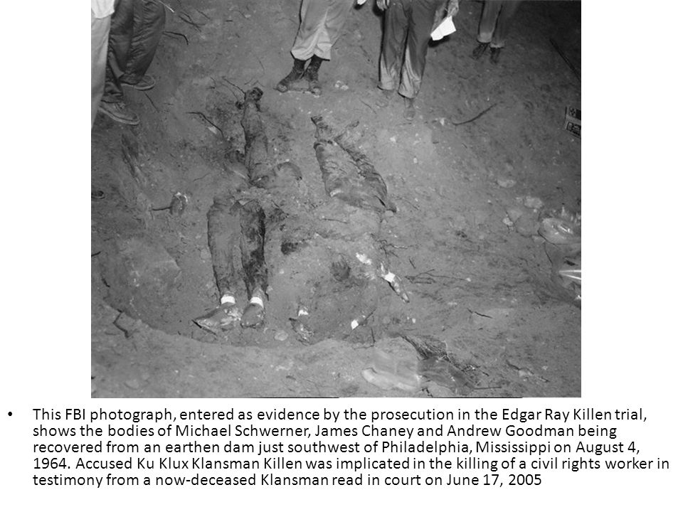 This FBI photograph, entered as evidence by the prosecution in the Edgar Ray Killen trial, shows the bodies of Michael Schwerner, James Chaney and And