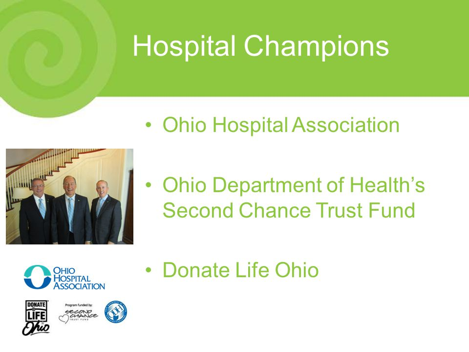 Hospital Champions Ohio Hospital Association Ohio Department of Health's Second Chance Trust Fund Donate Life Ohio