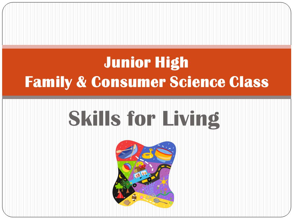 Skills for Living Junior High Family & Consumer Science Class