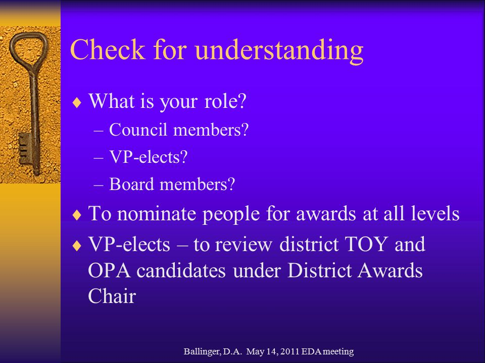 Ballinger, D.A. May 14, 2011 EDA meeting Check for understanding  What is your role.