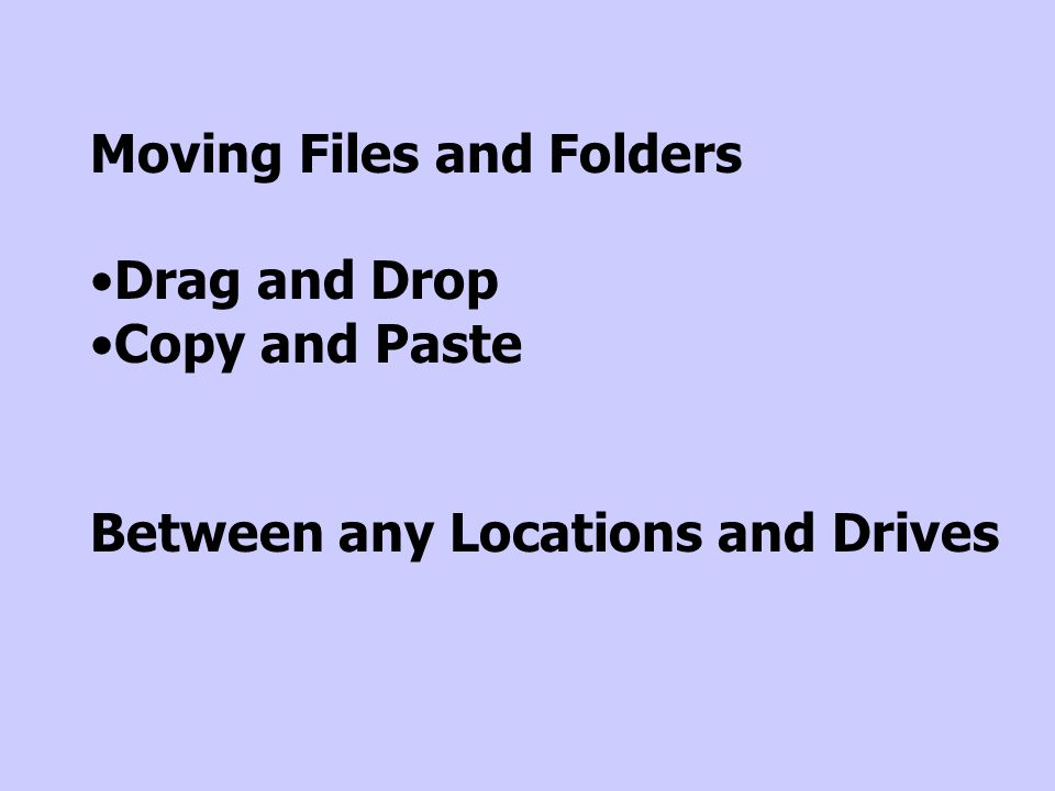 Moving Files and Folders Drag and Drop Copy and Paste Between any Locations and Drives