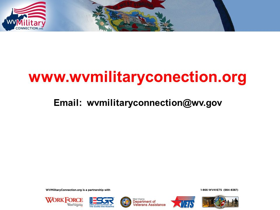 www.wvmilitaryconection.org Email: wvmilitaryconnection@wv.gov